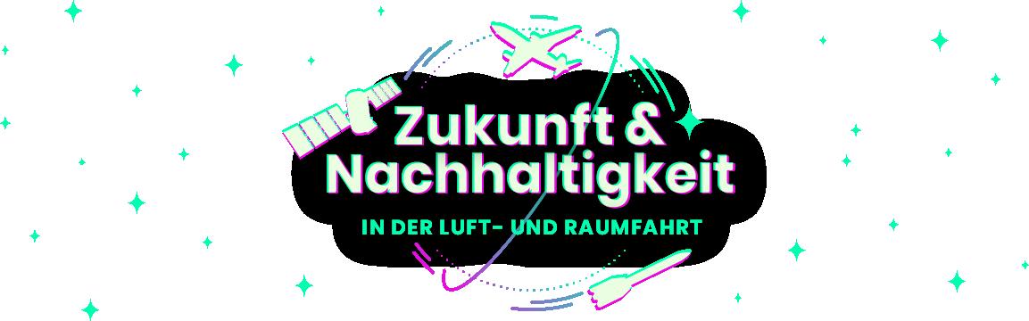 Zukunftstag 2021 – Zukunft und Nachhaltigkeit in der Luft- und Raumfahrt